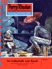 """Perry Rhodan 166: Das Labyrinth von Eysal: Perry Rhodan-Zyklus """"Das Zweite Imperium"""""""