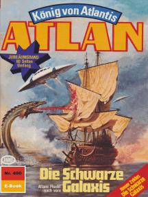 """Atlan 400: Die schwarze Galaxis: Atlan-Zyklus """"König von Atlantis"""""""