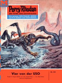 """Perry Rhodan 161: Vier von der USO: Perry Rhodan-Zyklus """"Das Zweite Imperium"""""""