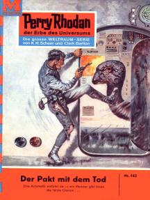 """Perry Rhodan 162: Der Pakt mit dem Tod: Perry Rhodan-Zyklus """"Das Zweite Imperium"""""""