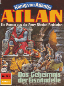 """Atlan 321: Das Geheimnis der Eiszitadelle: Atlan-Zyklus """"König von Atlantis"""""""