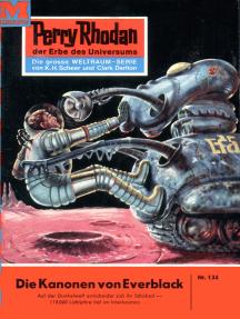 """Perry Rhodan 134: Die Kanonen von Everblack: Perry Rhodan-Zyklus """"Die Posbis"""""""