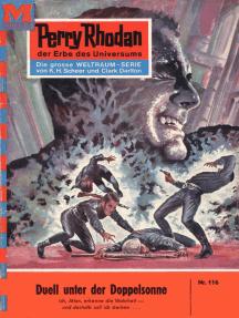 "Perry Rhodan 116: Duell unter der Doppelsonne: Perry Rhodan-Zyklus ""Die Posbis"""