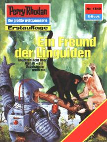 """Perry Rhodan 1540: Ein Freund der Linguiden: Perry Rhodan-Zyklus """"Die Linguiden"""""""