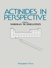 Actinides in Perspective: Proceedings of the Actinides—1981 Conference, Pacific Grove, California, USA, 10-15 September 1981