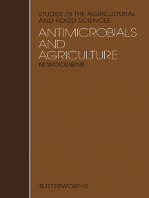 Antimicrobials and Agriculture: The Proceedings of the 4th International Symposium on Antibiotics in Agriculture: Benefits and Malefits