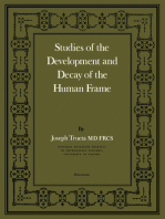 Studies of the Development and Decay of the Human Frame