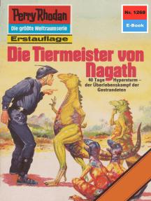 """Perry Rhodan 1268: Die Tiermeister von Nagath: Perry Rhodan-Zyklus """"Chronofossilien - Vironauten"""""""