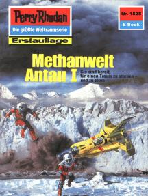 """Perry Rhodan 1525: Methanwelt Antau I: Perry Rhodan-Zyklus """"Die Linguiden"""""""