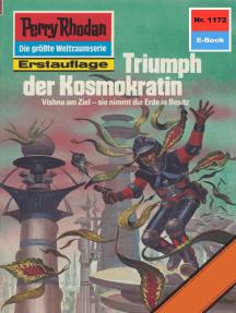 "Perry Rhodan 1172: Triumph der Kosmokratin: Perry Rhodan-Zyklus ""Die endlose Armada"""