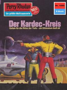 "Perry Rhodan 1090: Der Kardec-Kreis: Perry Rhodan-Zyklus ""Die kosmische Hanse"""