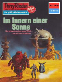 """Perry Rhodan 1134: Im Innern einer Sonne: Perry Rhodan-Zyklus """"Die endlose Armada"""""""