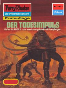 """Perry Rhodan 1171: Der Todesimpuls: Perry Rhodan-Zyklus """"Die endlose Armada"""""""