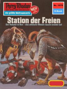 """Perry Rhodan 1079: Station der Freien: Perry Rhodan-Zyklus """"Die kosmische Hanse"""""""