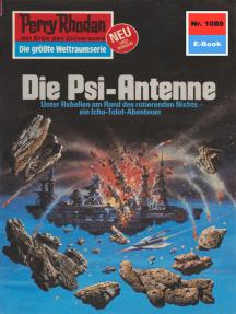 """Perry Rhodan 1089: Die Psi-Antenne: Perry Rhodan-Zyklus """"Die kosmische Hanse"""""""