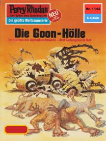 """Perry Rhodan 1143: Die Goon-Hölle: Perry Rhodan-Zyklus """"Die endlose Armada"""""""