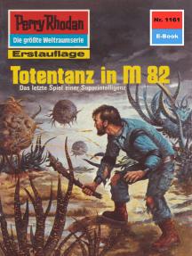 "Perry Rhodan 1161: Totentanz in M 82: Perry Rhodan-Zyklus ""Die endlose Armada"""