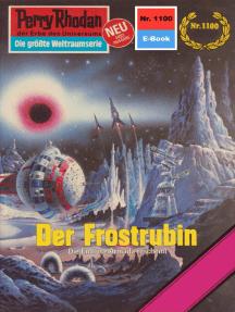 """Perry Rhodan 1100: Der Frostrubin: Perry Rhodan-Zyklus """"Die endlose Armada"""""""