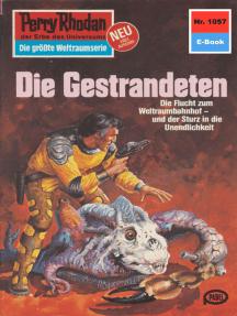 "Perry Rhodan 1057: Die Gestrandeten: Perry Rhodan-Zyklus ""Die kosmische Hanse"""