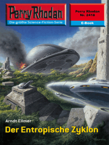 "Perry Rhodan 2418: Der Entropische Zyklon: Perry Rhodan-Zyklus ""Negasphäre"""