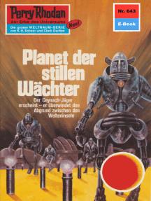 """Perry Rhodan 643: Planet der stillen Wächter: Perry Rhodan-Zyklus """"Das kosmische Schachspiel"""""""