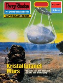 """Perry Rhodan 1711: Kristallplanet Mars: Perry Rhodan-Zyklus """"Die Ayindi"""""""