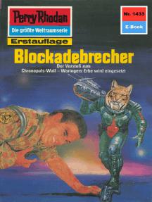 "Perry Rhodan 1433: Blockadebrecher: Perry Rhodan-Zyklus ""Die Cantaro"""