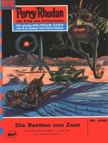 """Perry Rhodan 442: Die Bestien von Zeut: Perry Rhodan-Zyklus """"Die Cappins"""""""