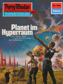 "Perry Rhodan 566: Planet im Hyperraum: Perry Rhodan-Zyklus ""Der Schwarm"""