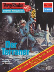 "Perry Rhodan 1000: Der Terraner: Perry Rhodan-Zyklus ""Die kosmische Hanse"""