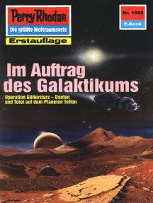 """Perry Rhodan 1589: Im Auftrag des Galaktikums: Perry Rhodan-Zyklus """"Die Linguiden"""""""