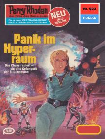 "Perry Rhodan 923: Panik im Hyperraum: Perry Rhodan-Zyklus ""Die kosmischen Burgen"""