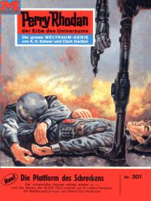 """Perry Rhodan 301: Die Plattform des Schreckens: Perry Rhodan-Zyklus """"M 87"""""""