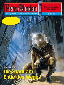 "Perry Rhodan 2558: Die Stadt am Ende des Weges: Perry Rhodan-Zyklus ""Stardust"""