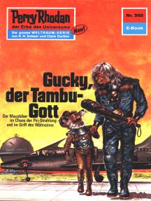 "Perry Rhodan 560: Gucky, der Tambu-Gott: Perry Rhodan-Zyklus ""Der Schwarm"""