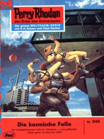 """Perry Rhodan 348: Die kosmische Falle: Perry Rhodan-Zyklus """"M 87"""""""