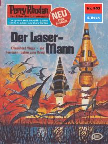 """Perry Rhodan 953: Der Laser-Mann: Perry Rhodan-Zyklus """"Die kosmischen Burgen"""""""