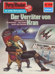 """Perry Rhodan 1038: Der Verräter von Kran: Perry Rhodan-Zyklus """"Die kosmische Hanse"""""""