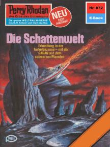 """Perry Rhodan 872: Die Schattenwelt: Perry Rhodan-Zyklus """"Pan-Thau-Ra"""""""