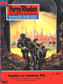 """Perry Rhodan 372: Expedition zur verbotenen Welt: Perry Rhodan-Zyklus """"M 87"""""""
