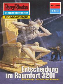 """Perry Rhodan 1346: Entscheidung im Raumfort 3201: Perry Rhodan-Zyklus """"Die Gänger des Netzes"""""""