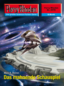 "Perry Rhodan 2578: Das mahnende Schauspiel: Perry Rhodan-Zyklus ""Stardust"""