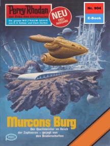 """Perry Rhodan 904: Murcons Burg: Perry Rhodan-Zyklus """"Die kosmischen Burgen"""""""