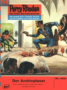 "Perry Rhodan 459: Der Archivplanet: Perry Rhodan-Zyklus ""Die Cappins"""