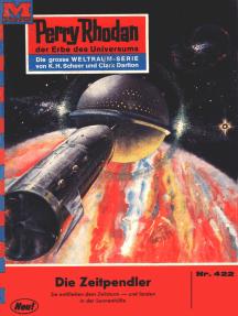 """Perry Rhodan 422: Die Zeitpendler: Perry Rhodan-Zyklus """"Die Cappins"""""""