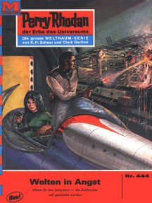 "Perry Rhodan 444: Welten in Angst: Perry Rhodan-Zyklus ""Die Cappins"""
