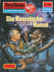 "Perry Rhodan 1007: Die Kosmische Hanse: Perry Rhodan-Zyklus ""Die kosmische Hanse"""