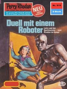 """Perry Rhodan 919: Duell mit einem Roboter: Perry Rhodan-Zyklus """"Die kosmischen Burgen"""""""