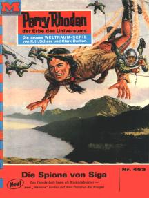 """Perry Rhodan 463: Die Spione von Siga: Perry Rhodan-Zyklus """"Die Cappins"""""""