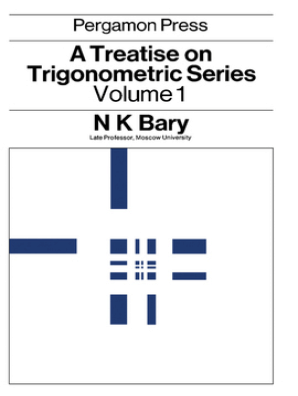 A Treatise on Trigonometric Series by N  K  Bary - Read Online